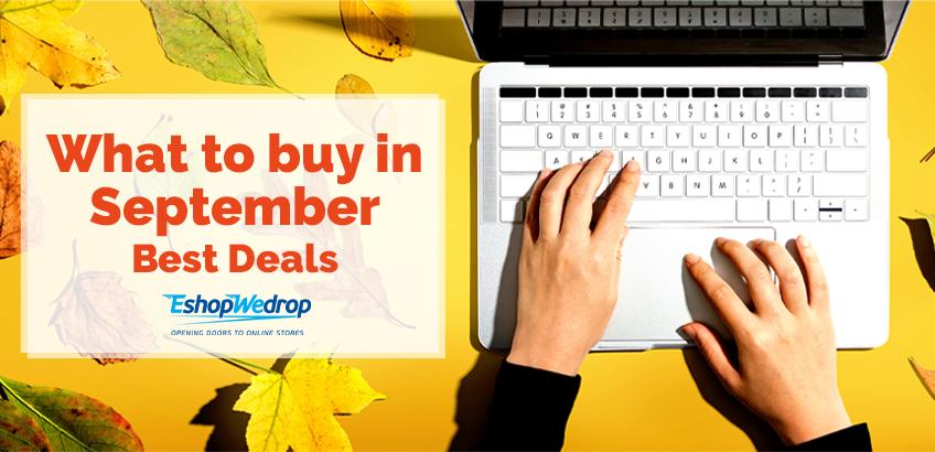 What to buy in September – Best Deals